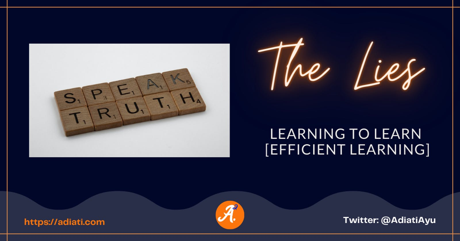 Learning To Learn [Efficient Learning]: The Lies