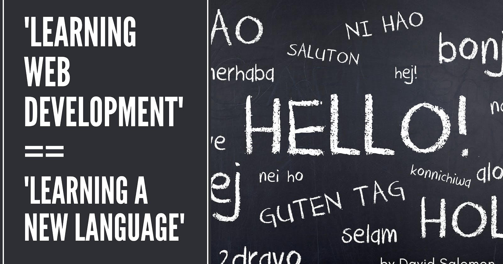 Learning web development is like learning a new language