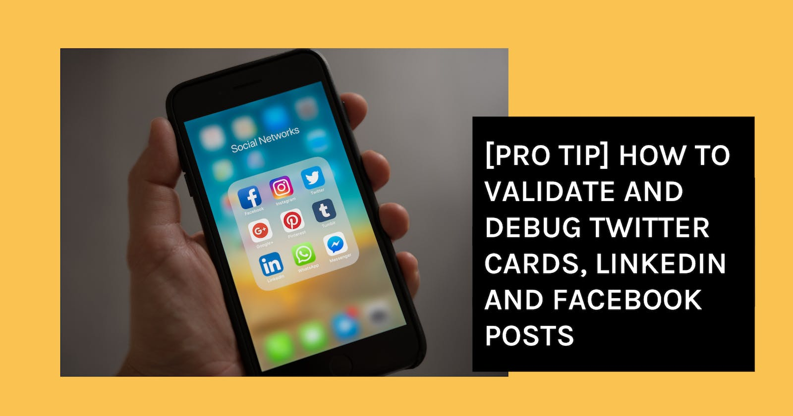 [Pro Tip] How to Validate and Debug Twitter Cards, LinkedIn and Facebook Posts