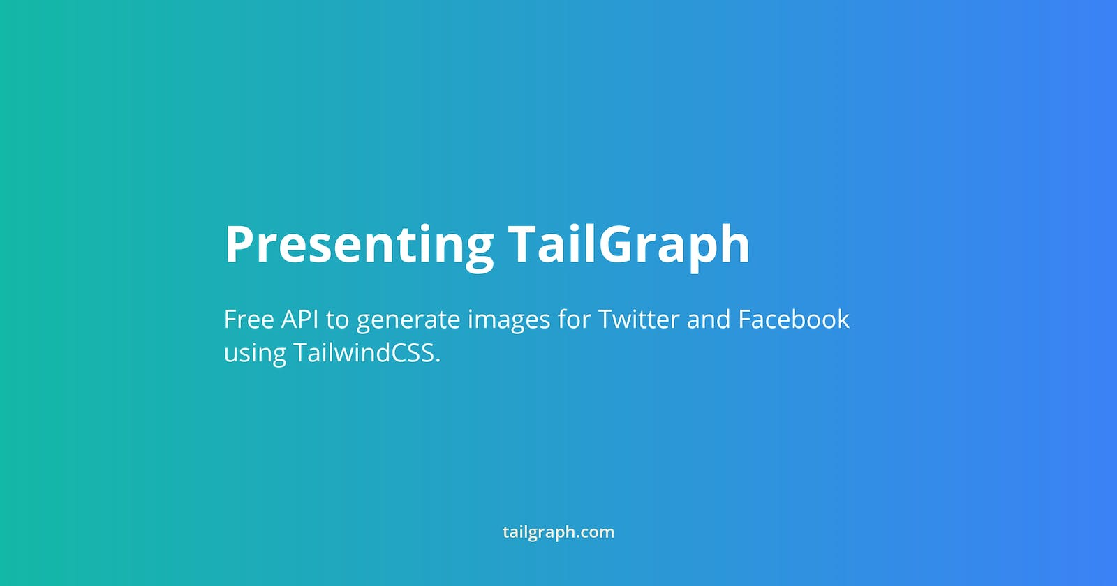How I built TailGraph: a free API to generate OG images for Twitter and Facebook using TailwindCSS