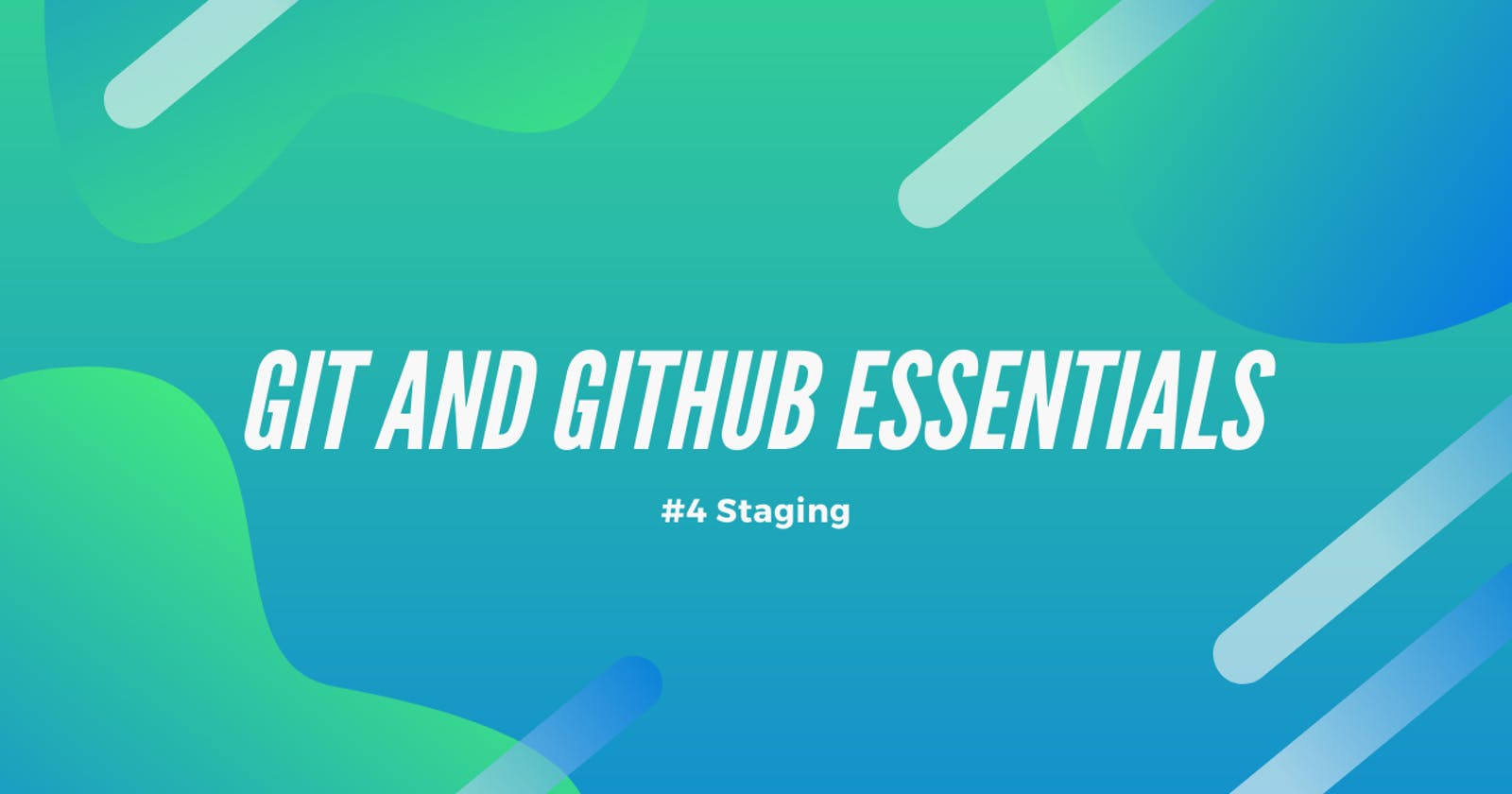 Git and GitHub Essentials - #4 Staging