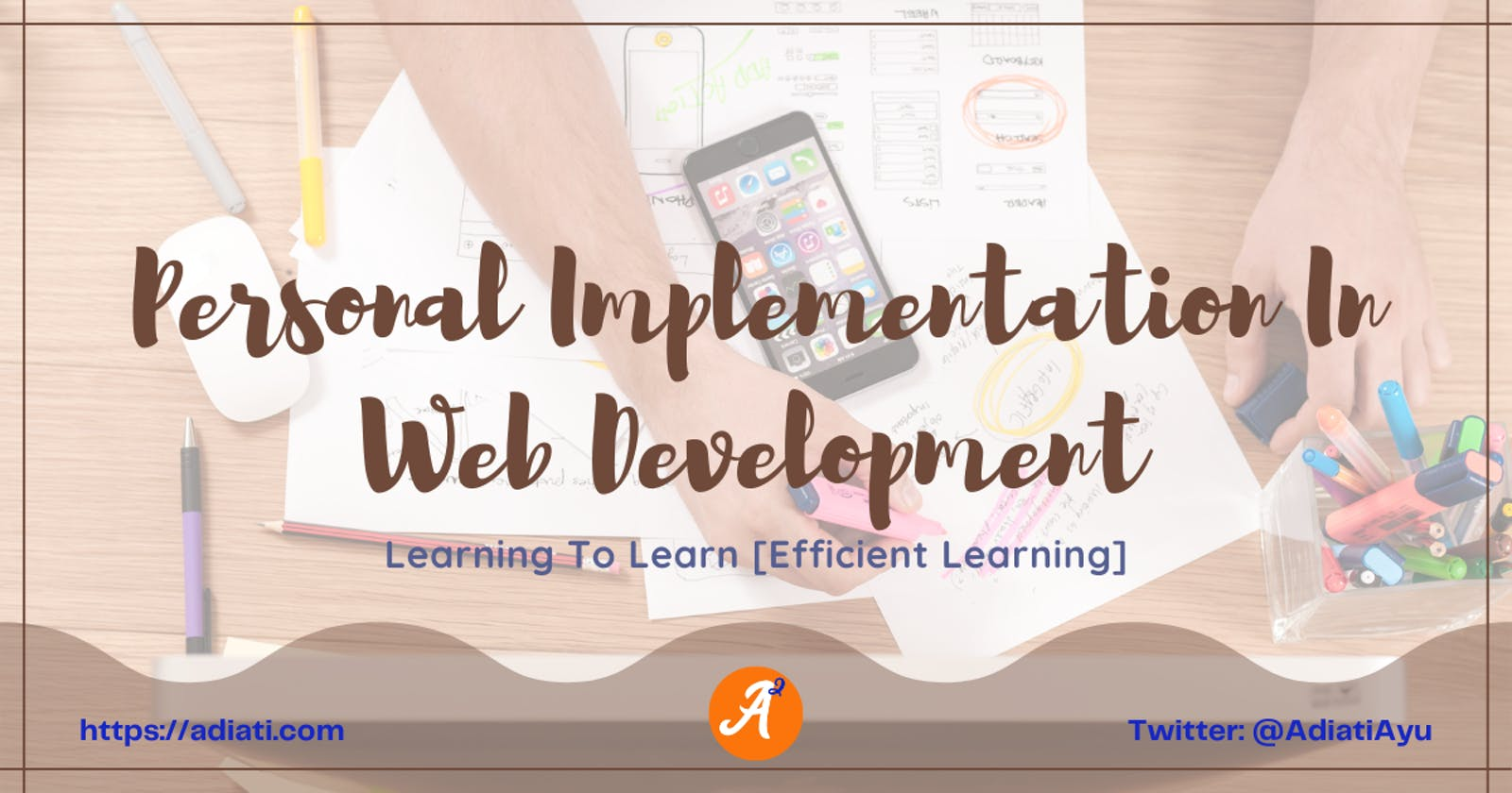 Learning To Learn [Efficient Learning]: Personal Implementation In Web Development