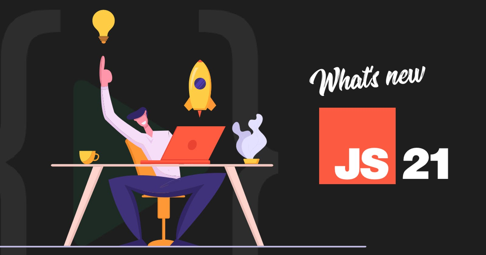 What's new in Javascript 21 - ES12
