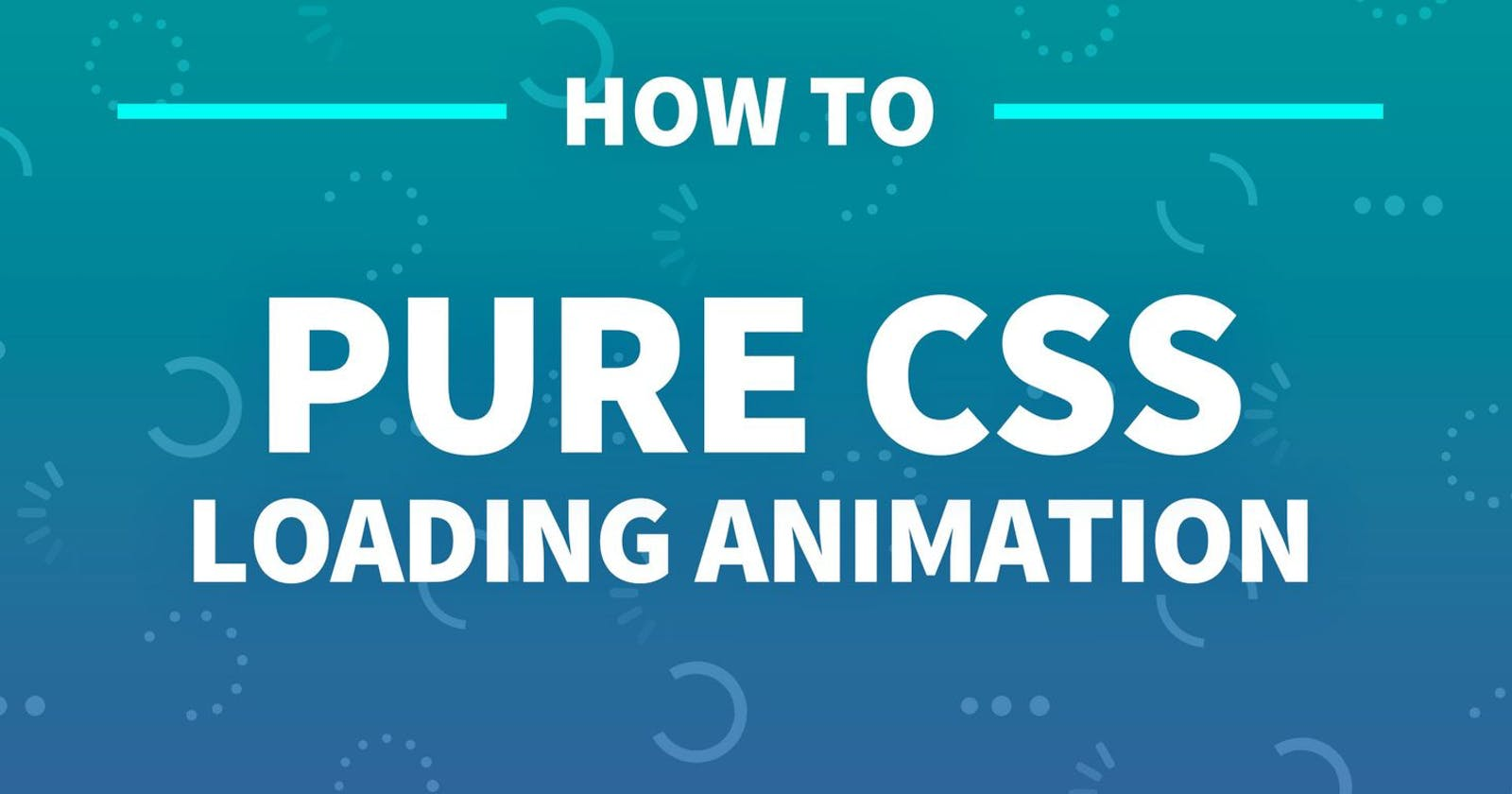 How to create CSS Loaders - Part 1