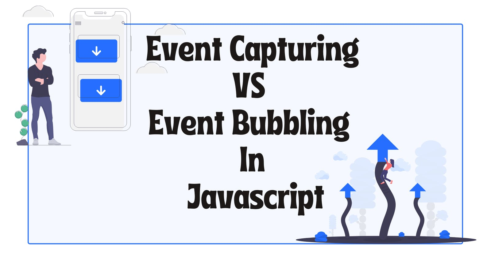 Event Capturing Vs Event Bubbling In Javascript