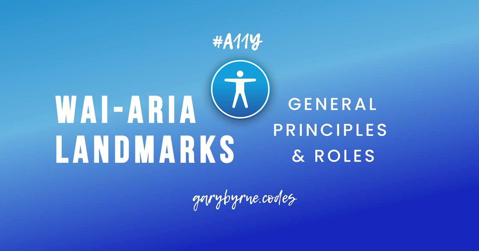 Understanding ARIA Landmarks - General Principles and Roles