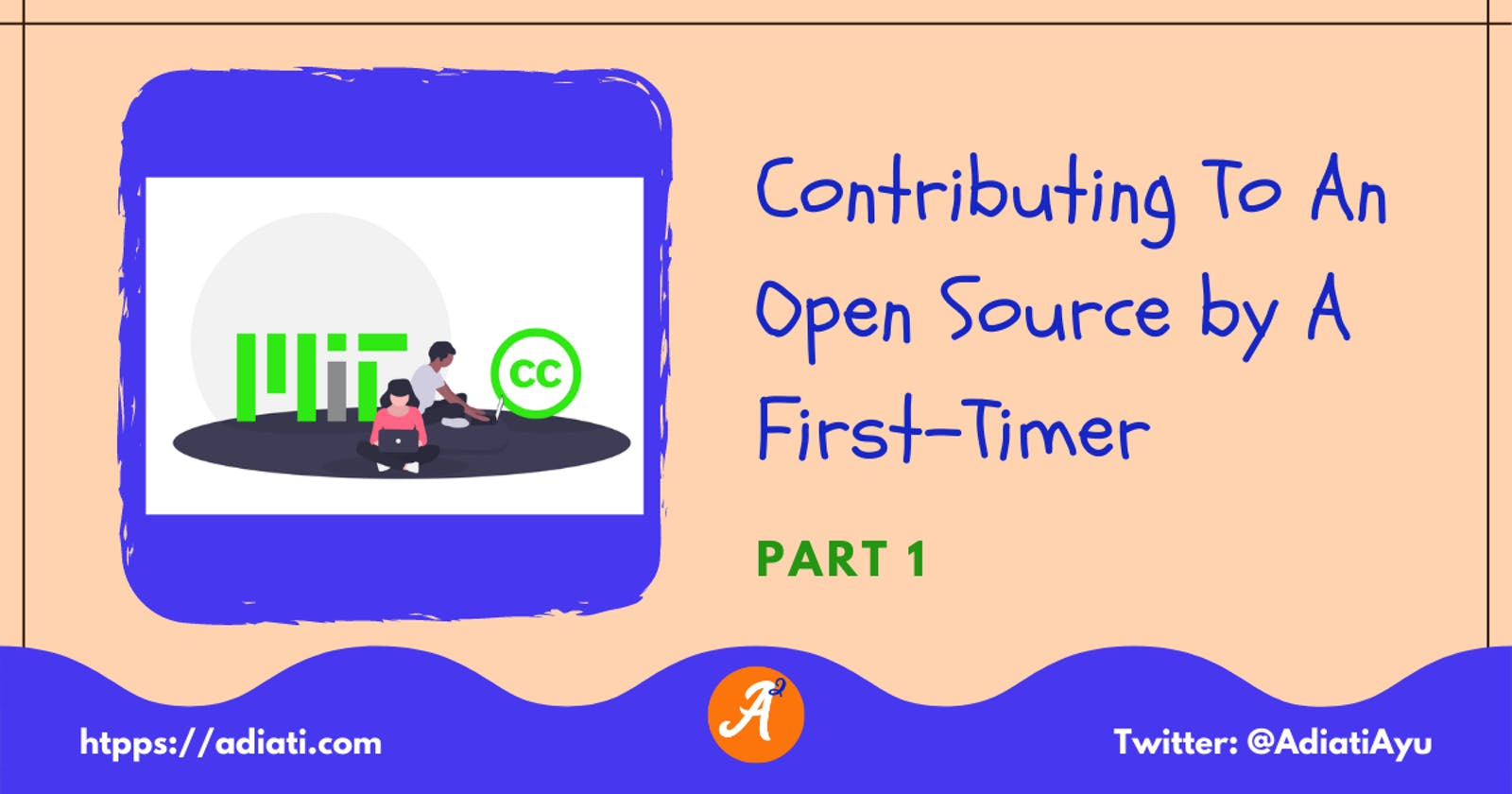 Contributing To An Open Source by A First-Timer (Part 1)
