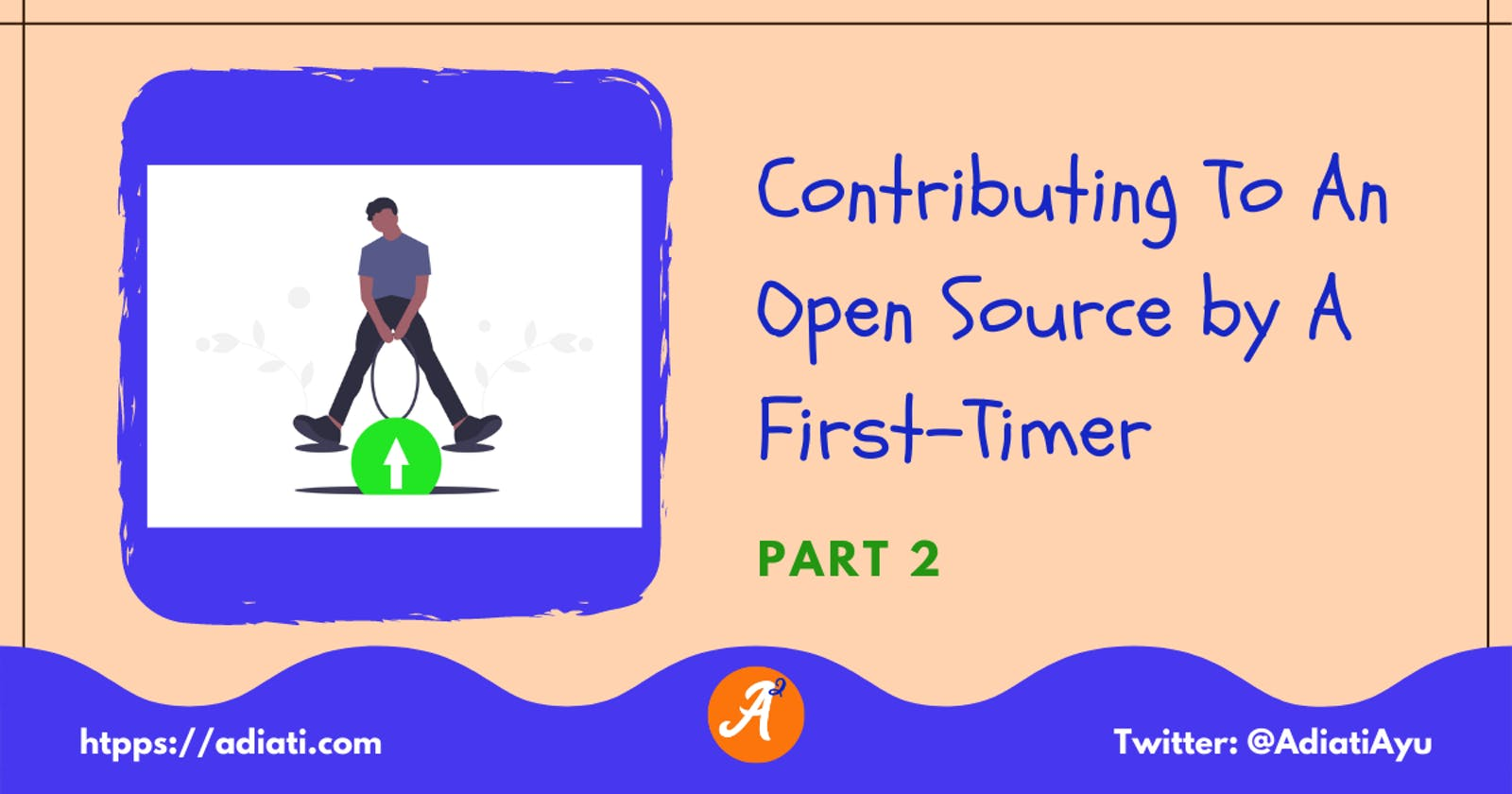 Contributing To An Open Source by A First-Timer (Part 2)