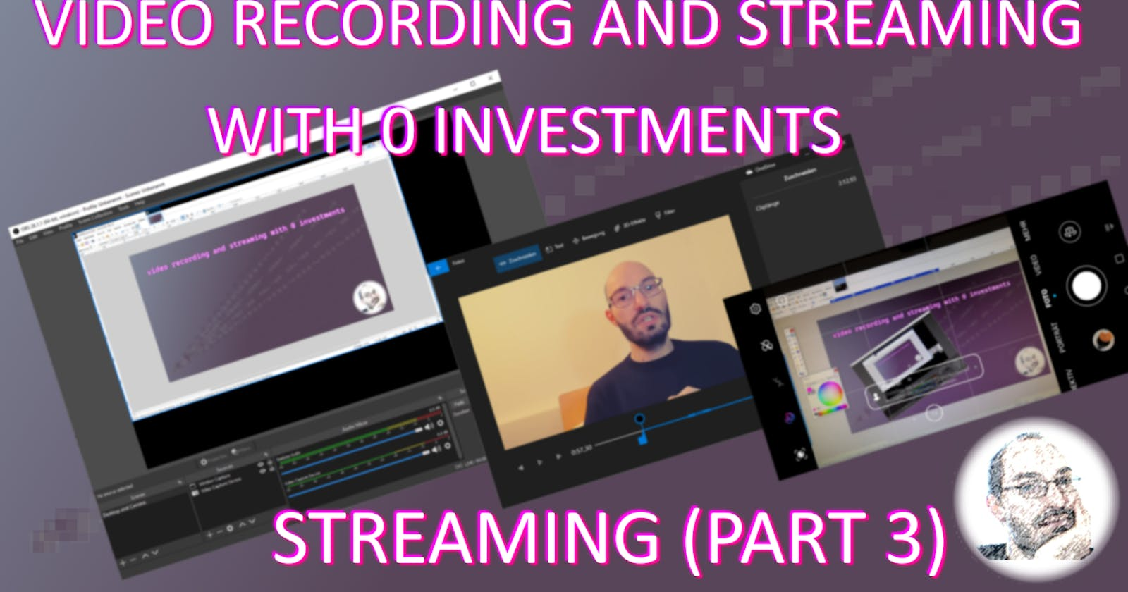 Video recording and streaming with 0 investments - streaming