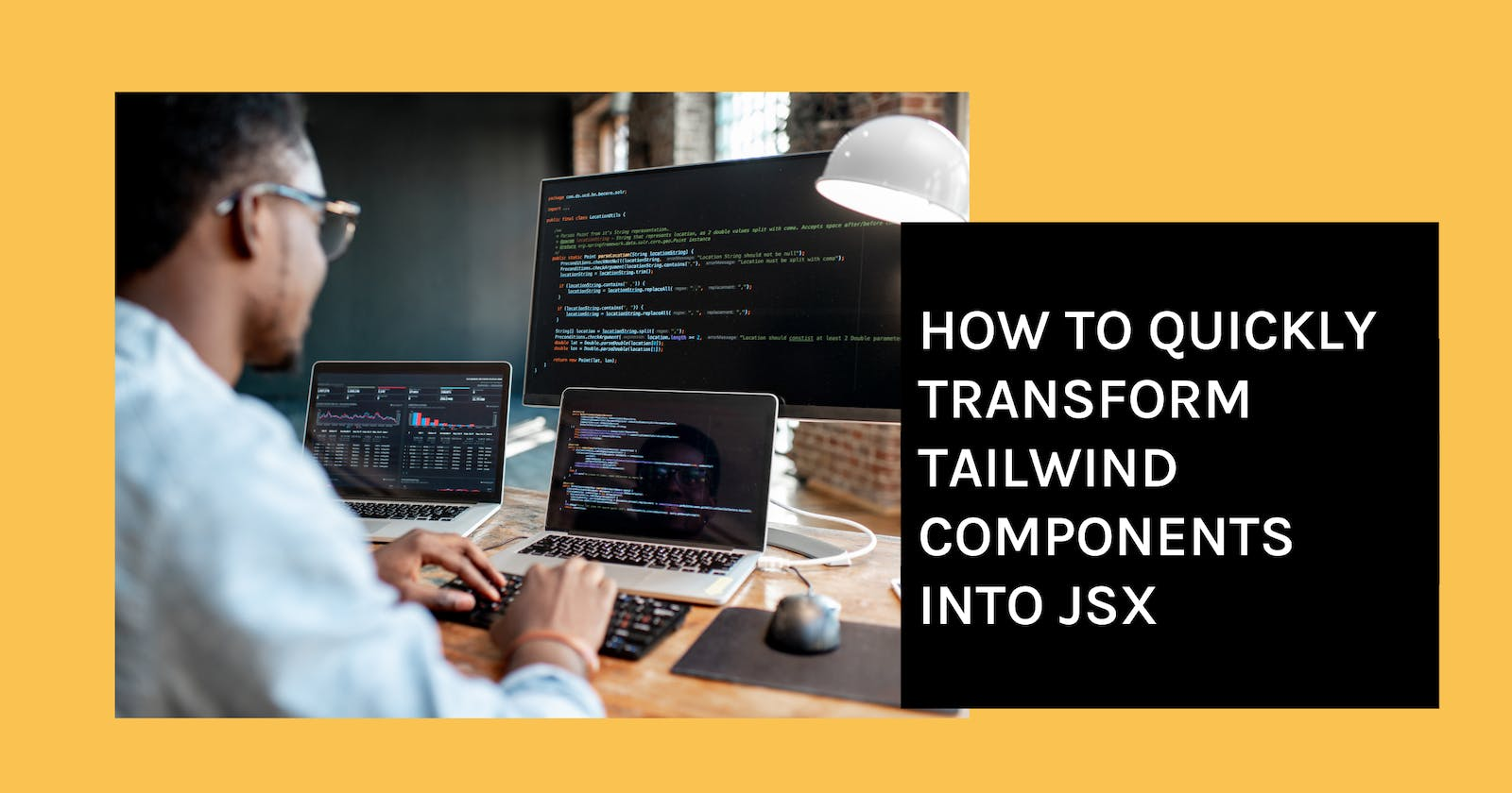 How to Quickly Transform Tailwind Components into JSX