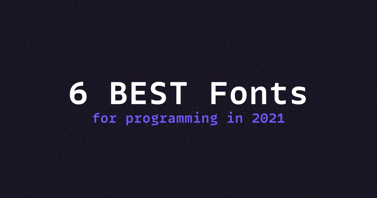 6 BEST Fonts for Programming in 2021