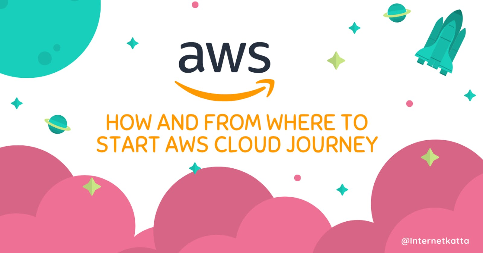 How and from where to start AWS cloud journey ?