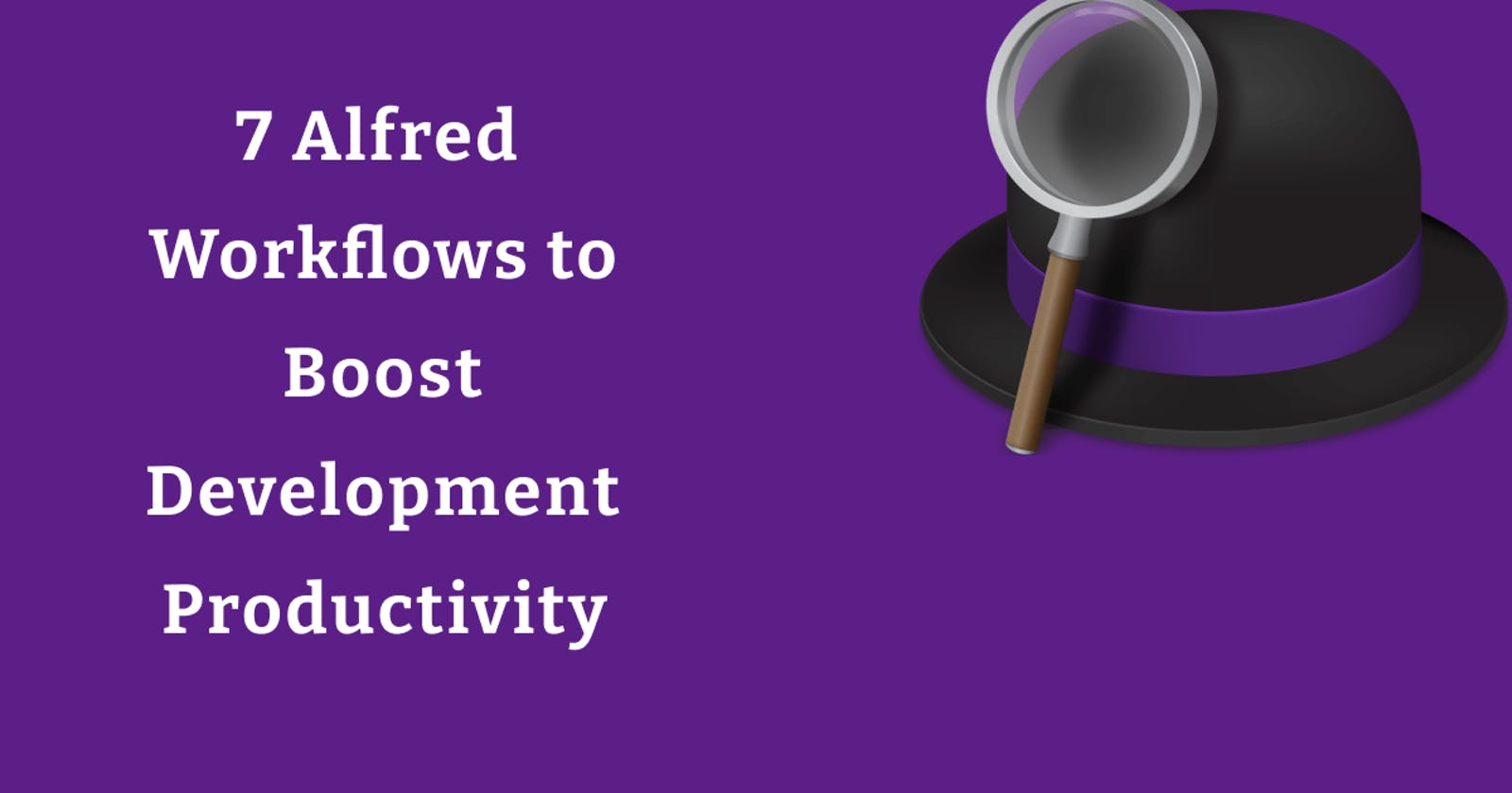 7 Alfred Workflows to Boost Development Productivity