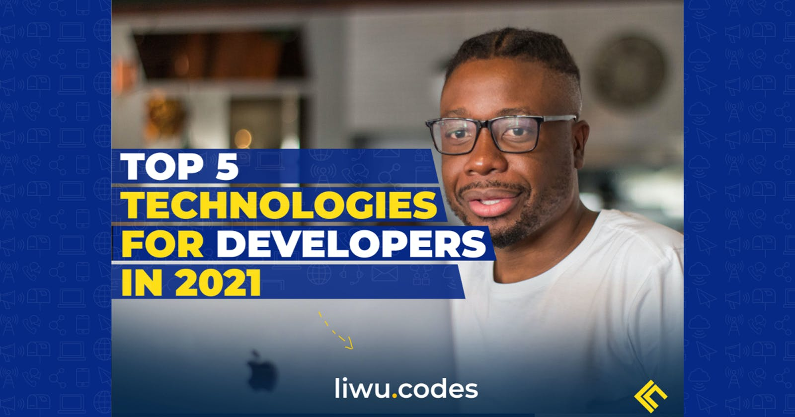 Top 5 Technologies for Developers in 2021