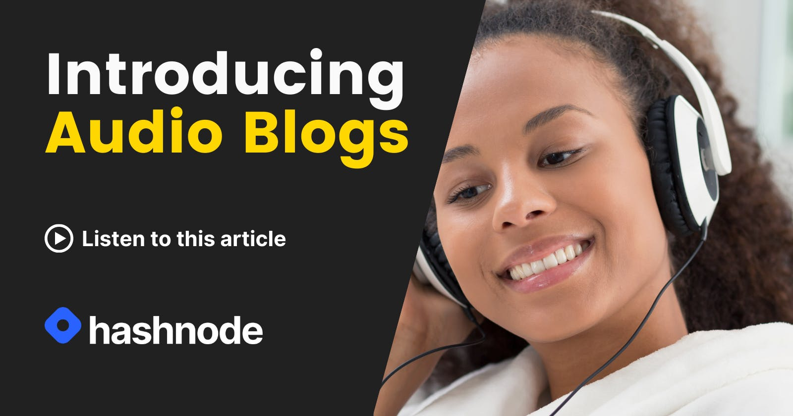 Introducing Audio Blogs on Hashnode. Now listen to articles automatically!