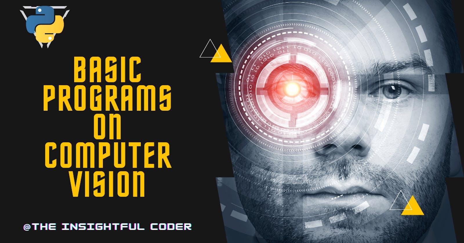 Basic Programs on Computer Vision