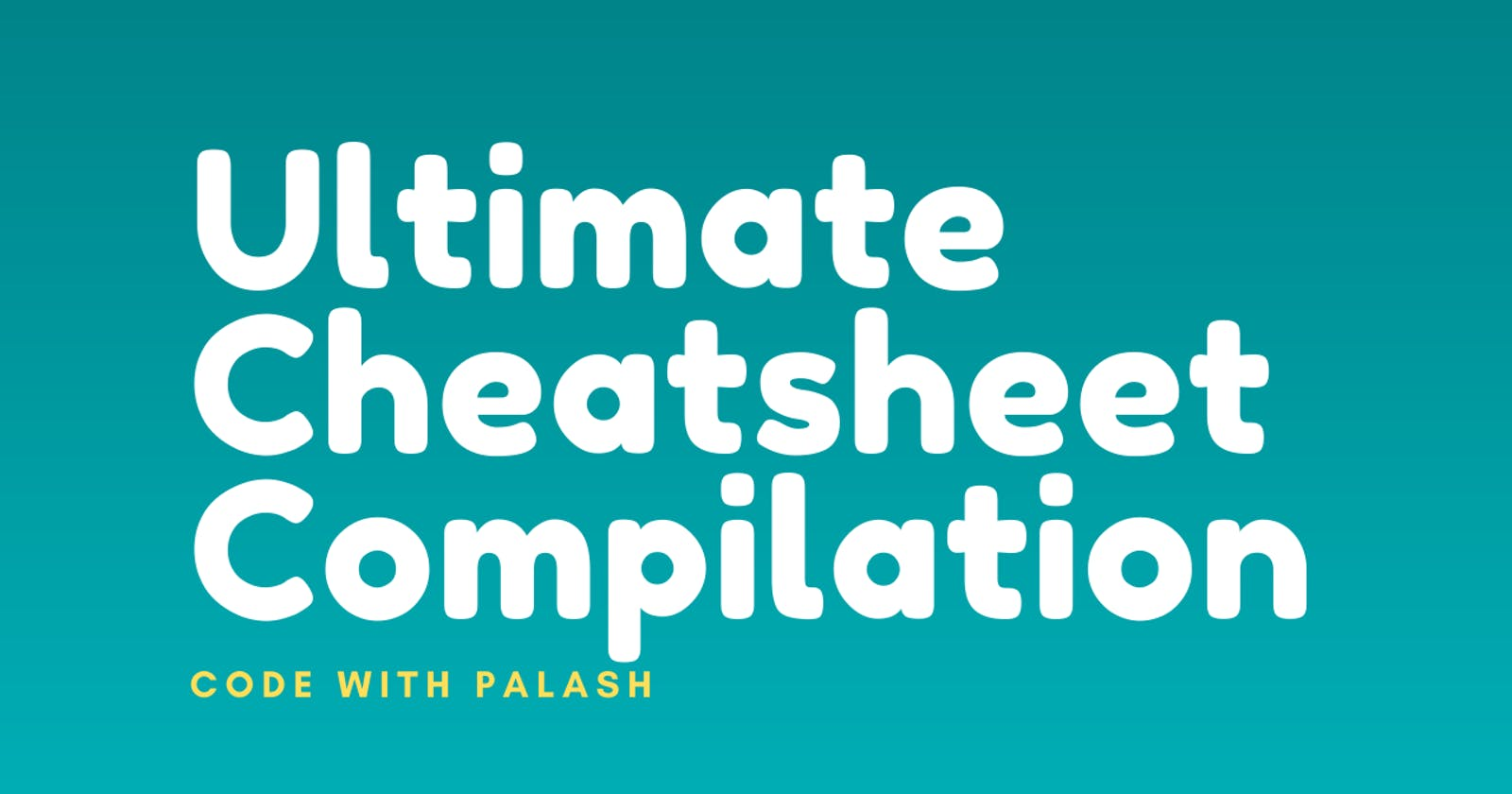 🔥 Ultimate Cheatsheet Compilation