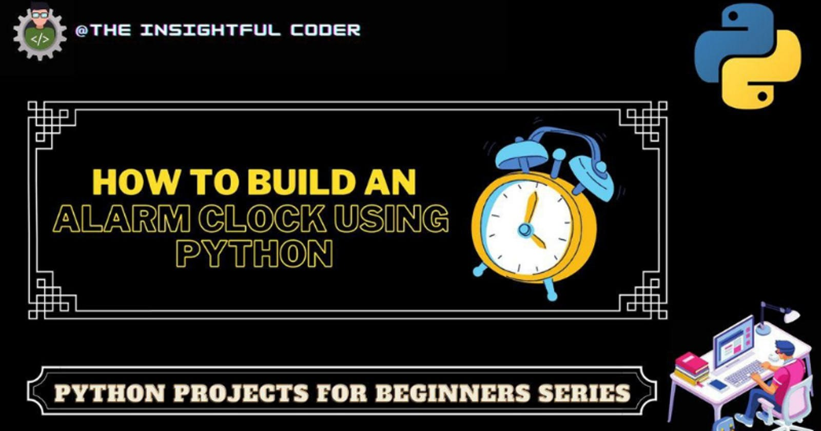 How to Build an Alarm Clock Using Python