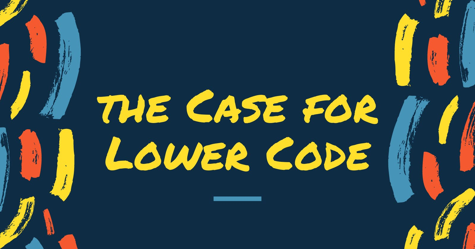 The Case for Lower Code