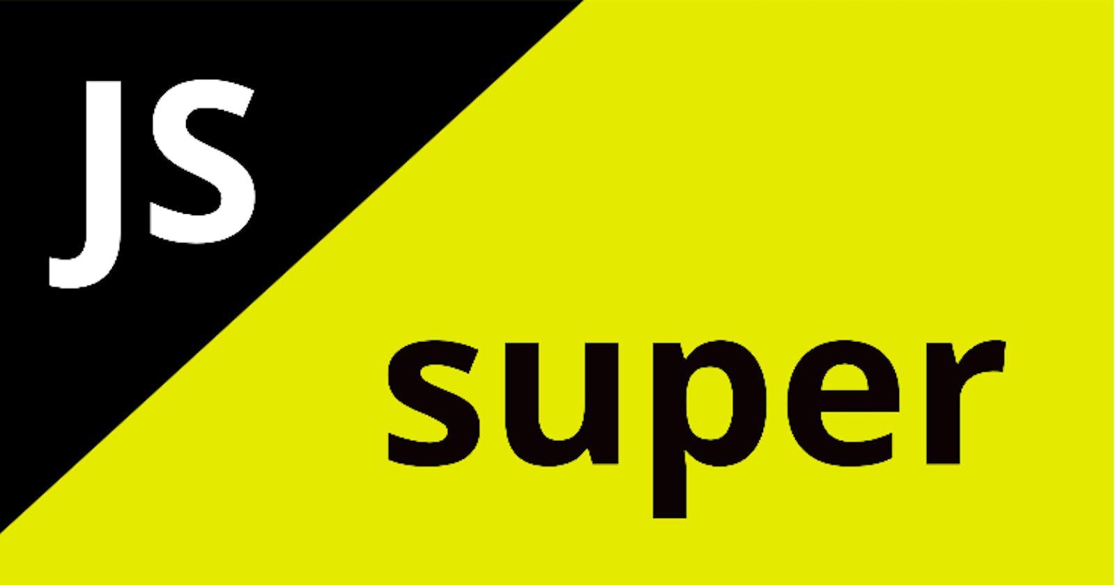"""super"" in Javascript: An In-Depth Guide"