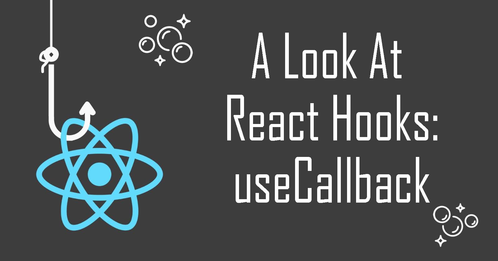 A Look At React Hooks: useCallback
