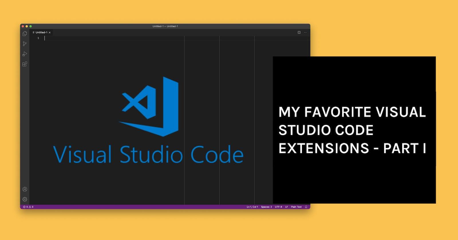 My Favorite Visual Studio Code Extensions - Part I