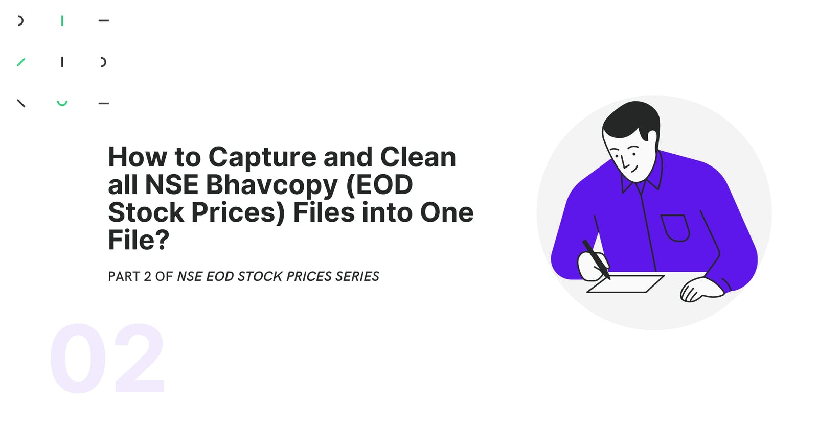 How to Capture all NSE Bhavcopy (EOD Stock Prices) Files into One File?