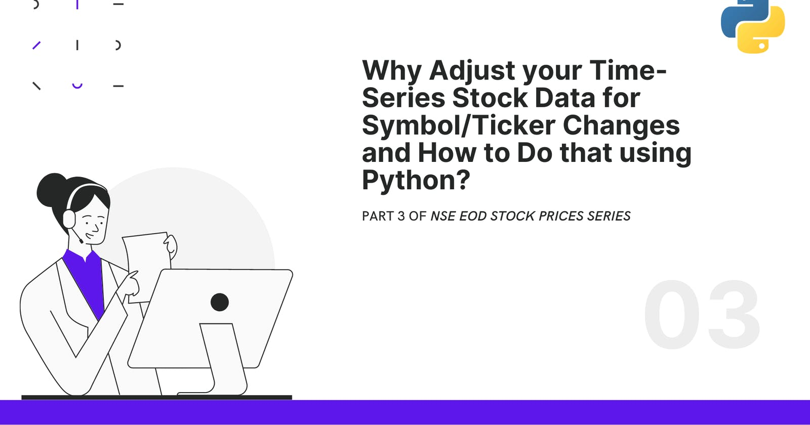 Why Adjust your Time-Series Stock Data for Symbol/Ticker Changes and How to Do that using Python?