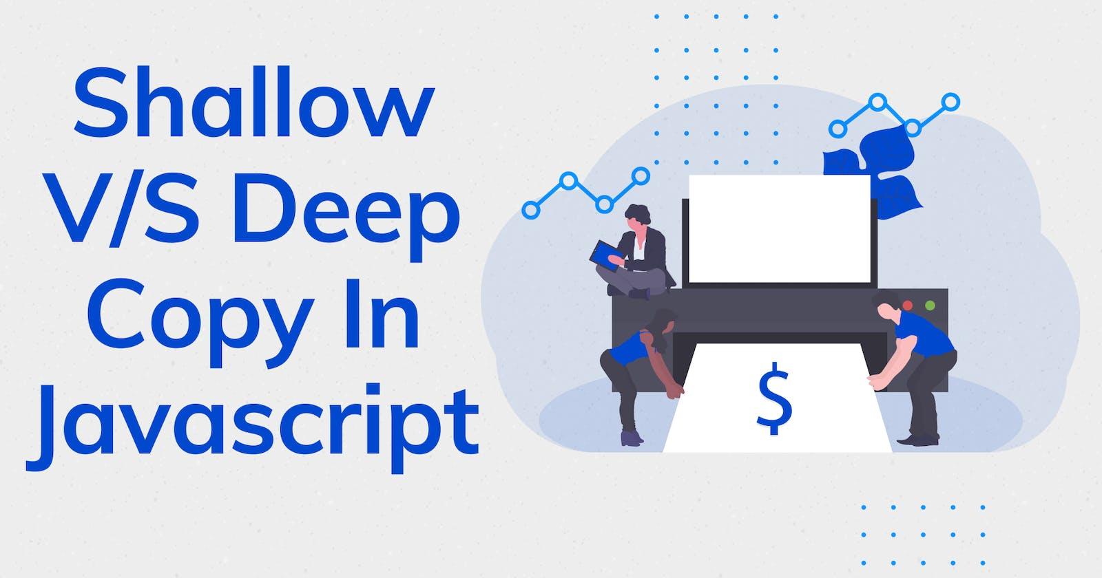 Shallow Vs Deep Copy In Javascript