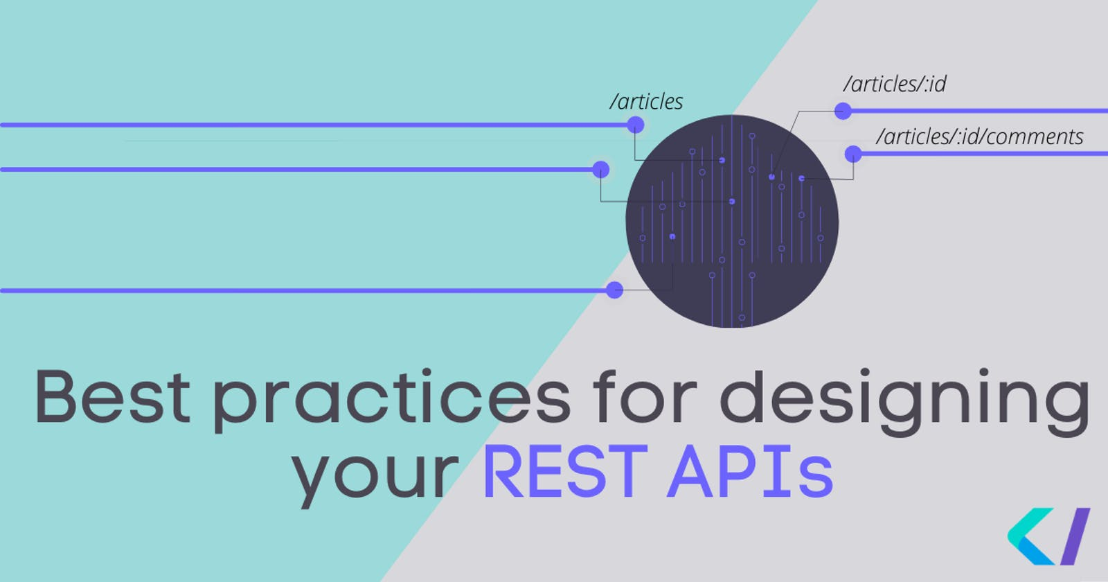 Best practices for designing your REST APIs