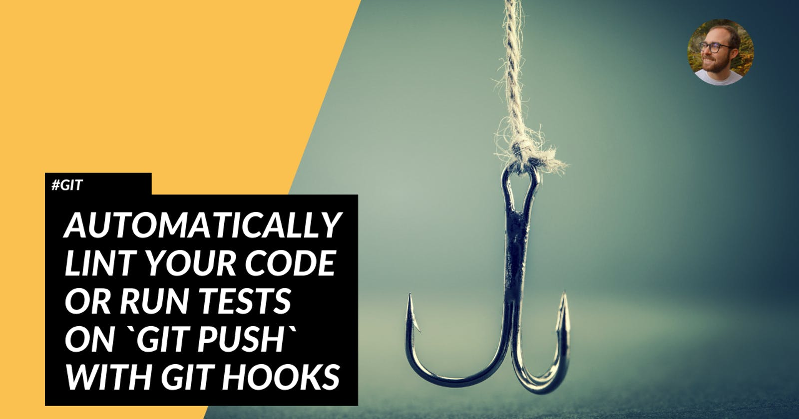 Git: Automatically Lint Your Code or Run Tests on `git push` with Git Hooks