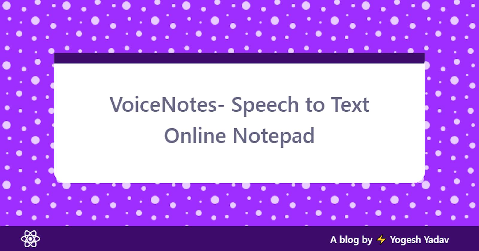VoiceNotes- Speech to Text Online Notepad