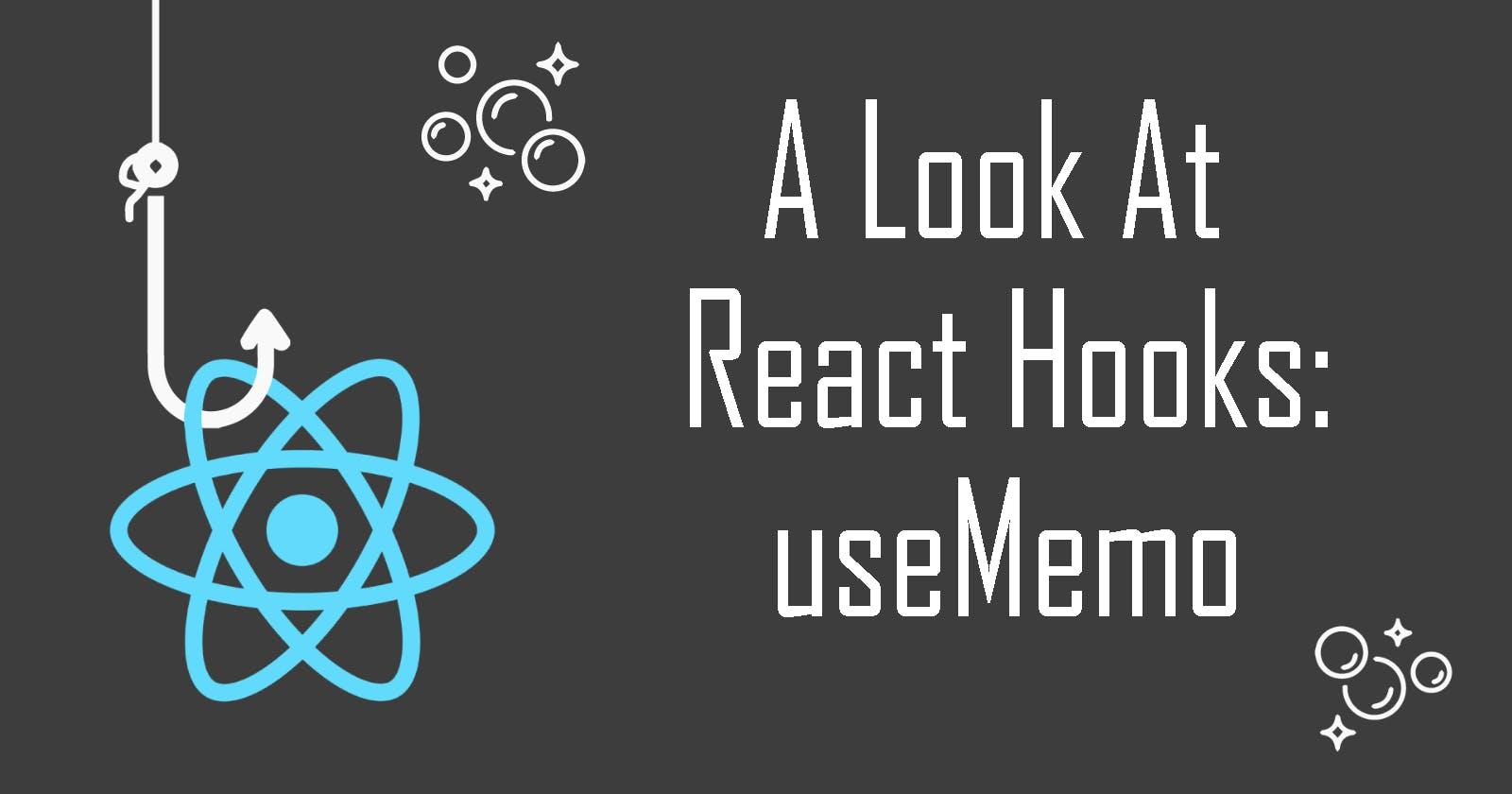 A Look at React Hooks: useMemo