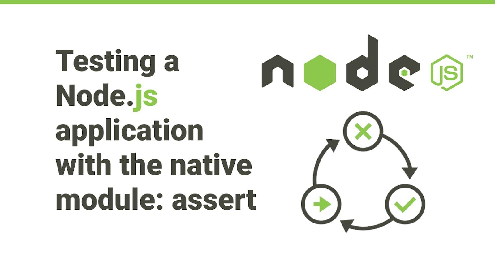 Testing a Node.js application with the native module: assert
