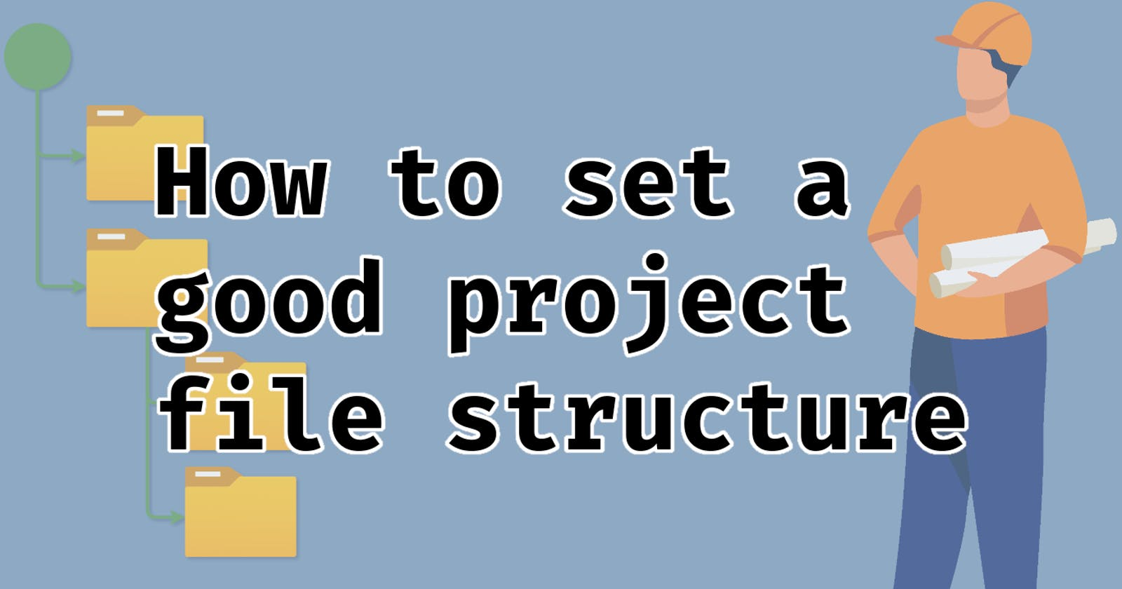 How to set a good project file structure