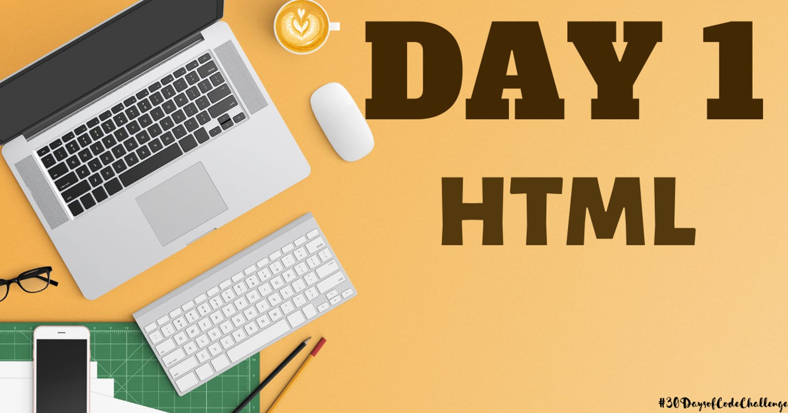 Documentation of 30 days of Code Challenge Part 1 - HTML
