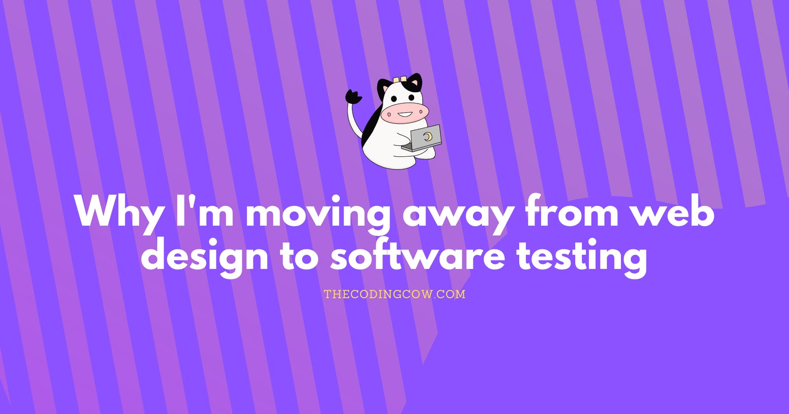 Why I'm moving away from web design to software testing