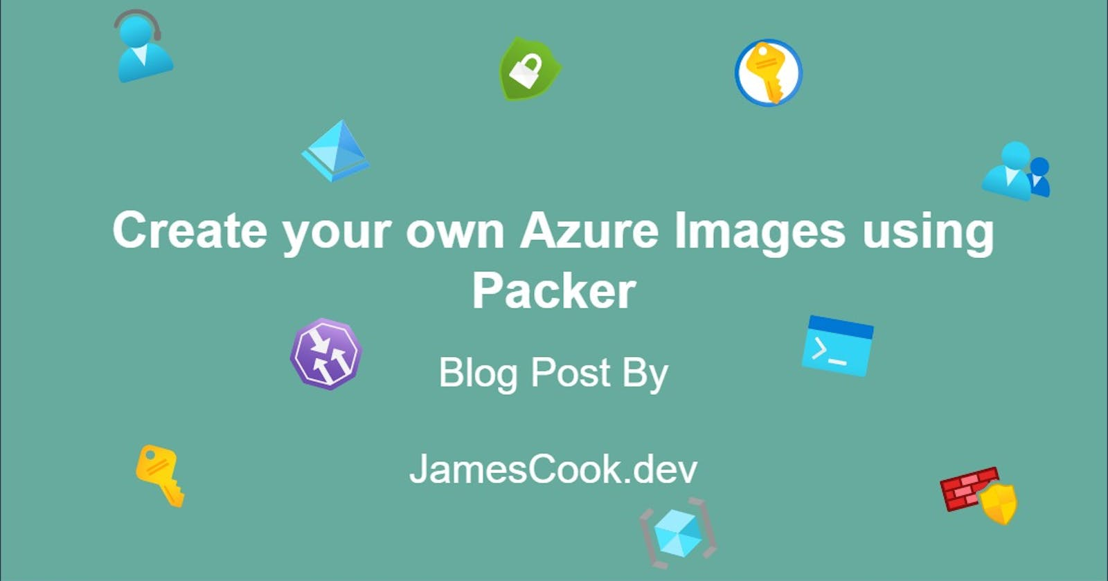 Create your own Azure Images using Packer