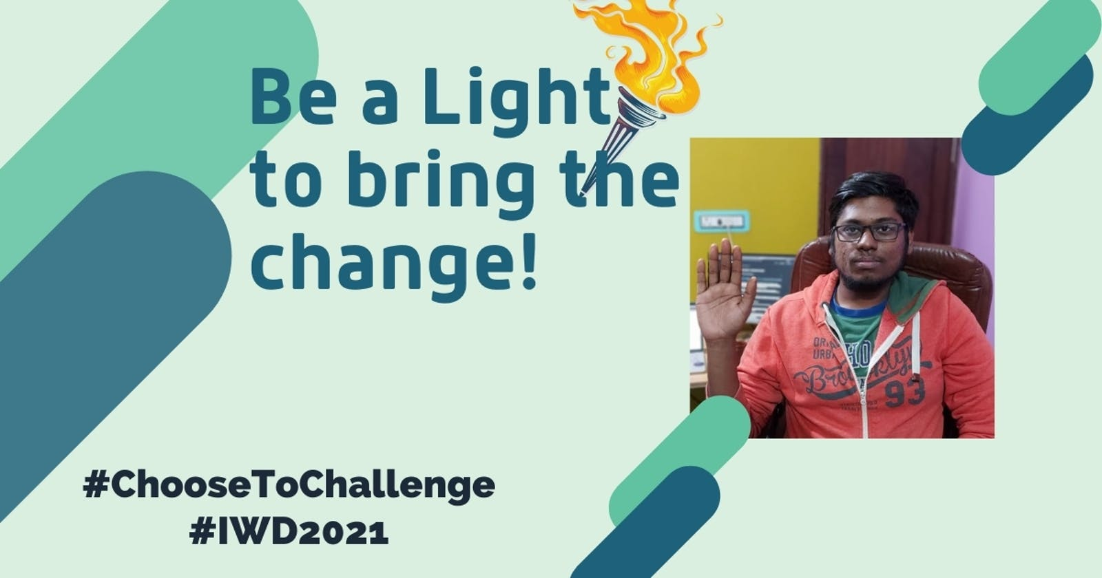 Be a light🗽to bring the change!