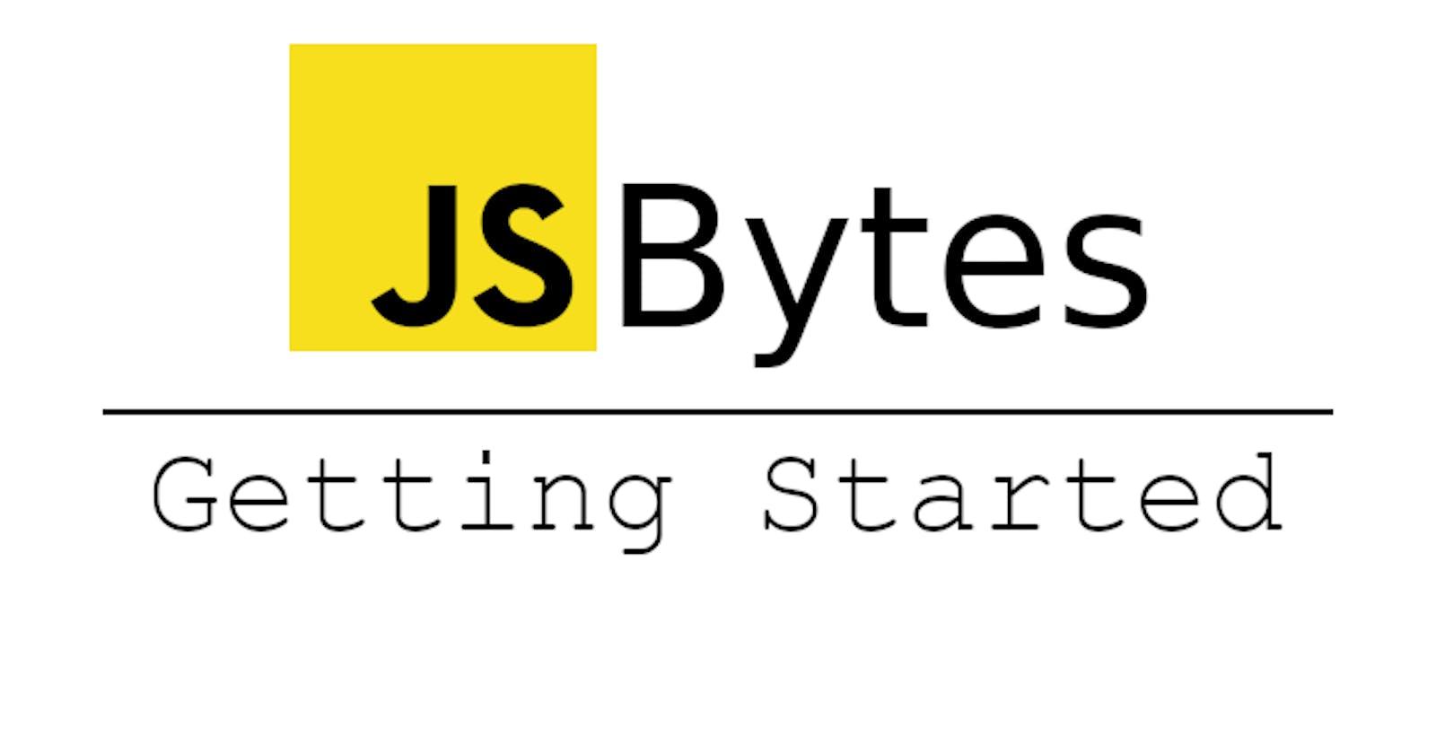 JavaScript Bytes: Getting Started