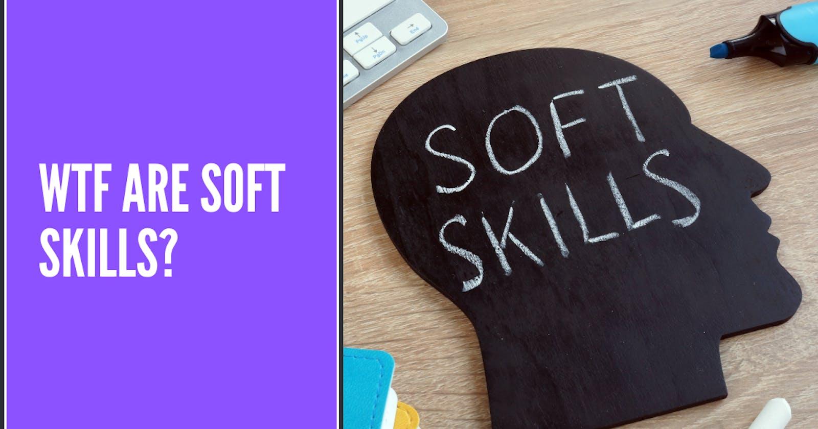 WTF are soft skills?