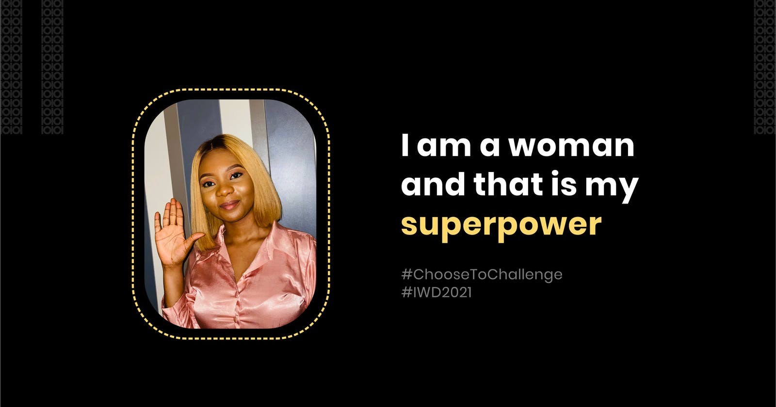 I am a woman, and that is my superpower