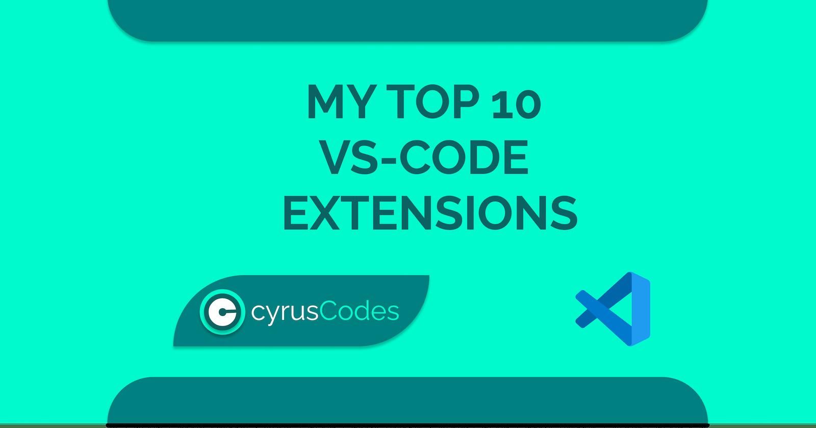 My Top 10 Vs-code Extensions
