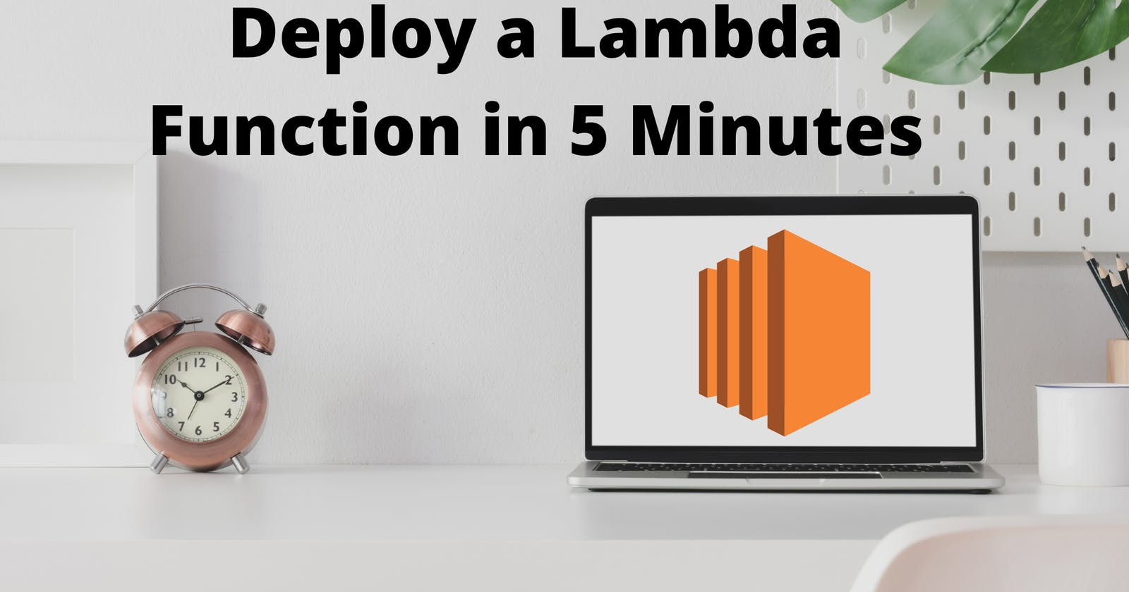 Deploy a Lambda Function using AWS SAM in 5 Minutes