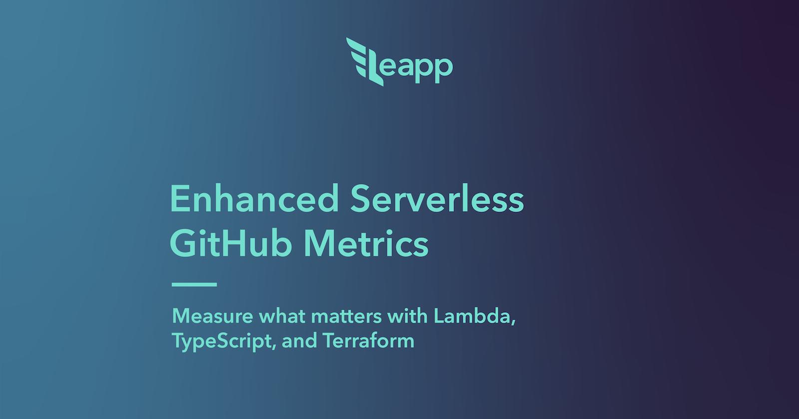 Enhanced Serverless GitHub Metrics