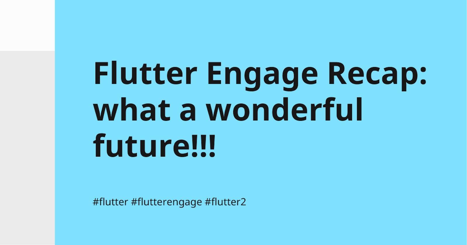 Flutter Engage Recap: what a wonderful future!!!
