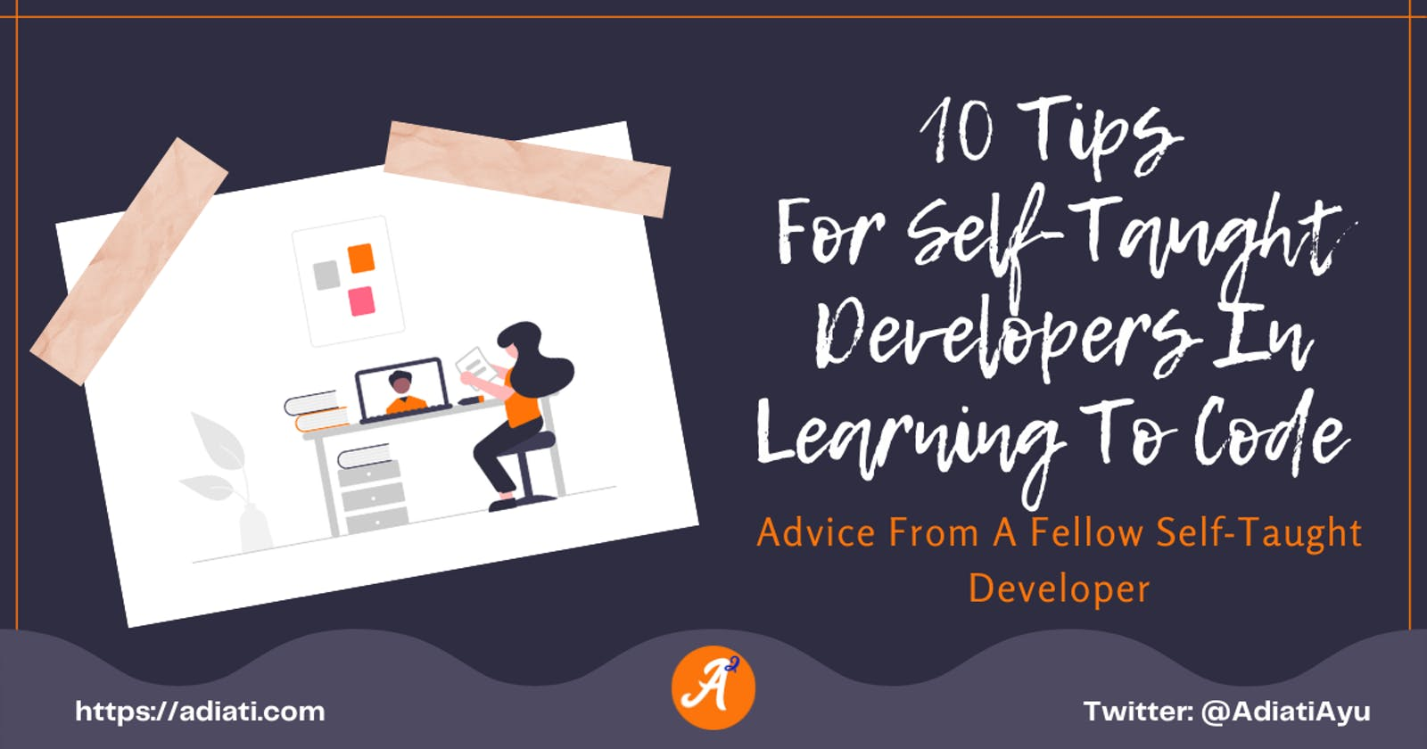 10 Tips For New Self-Taught Developers In Learning To Code