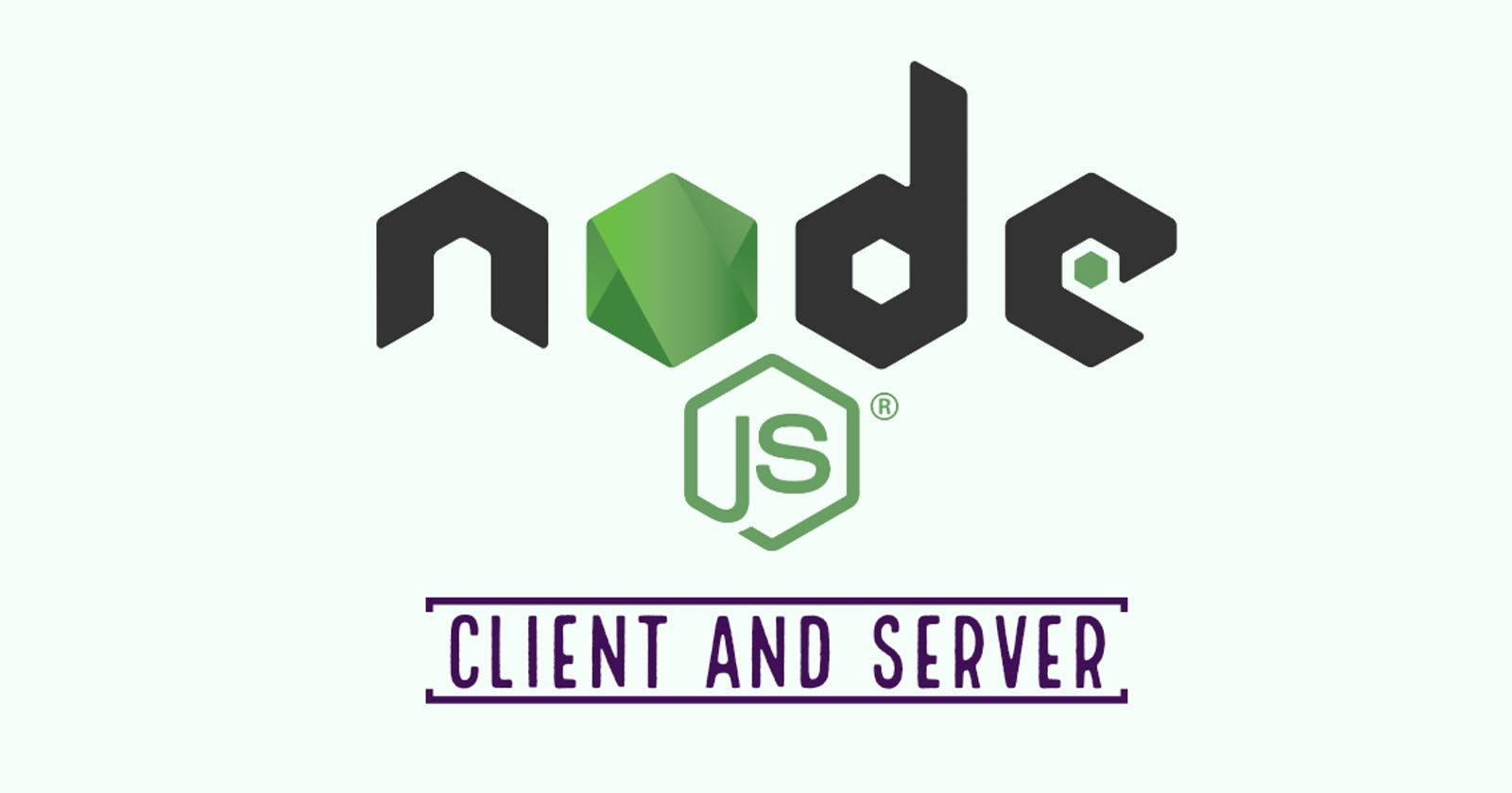 Client and Server in NodeJS