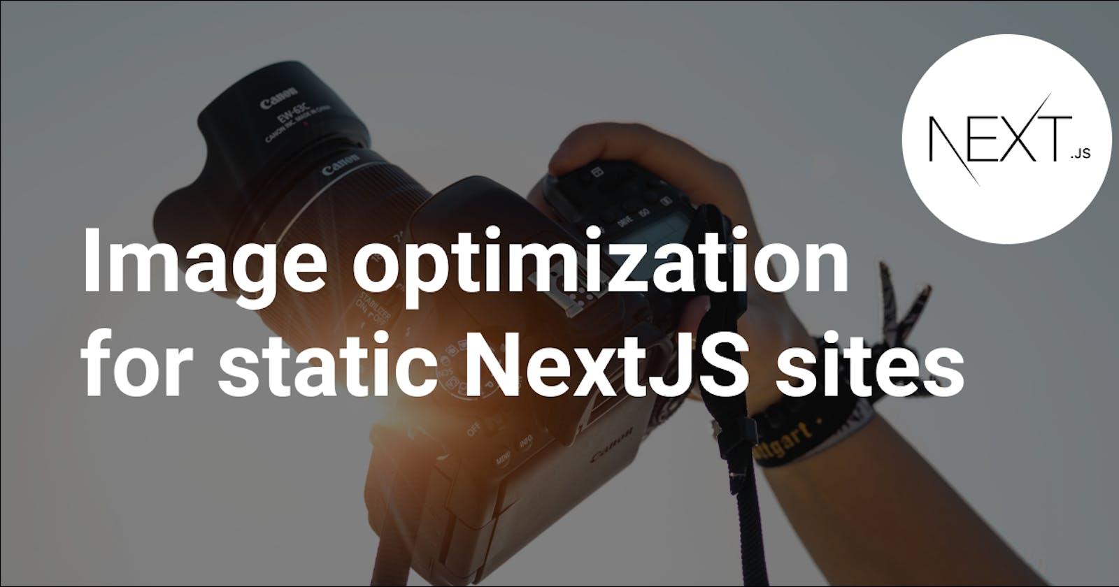 Image optimization for static NextJS sites