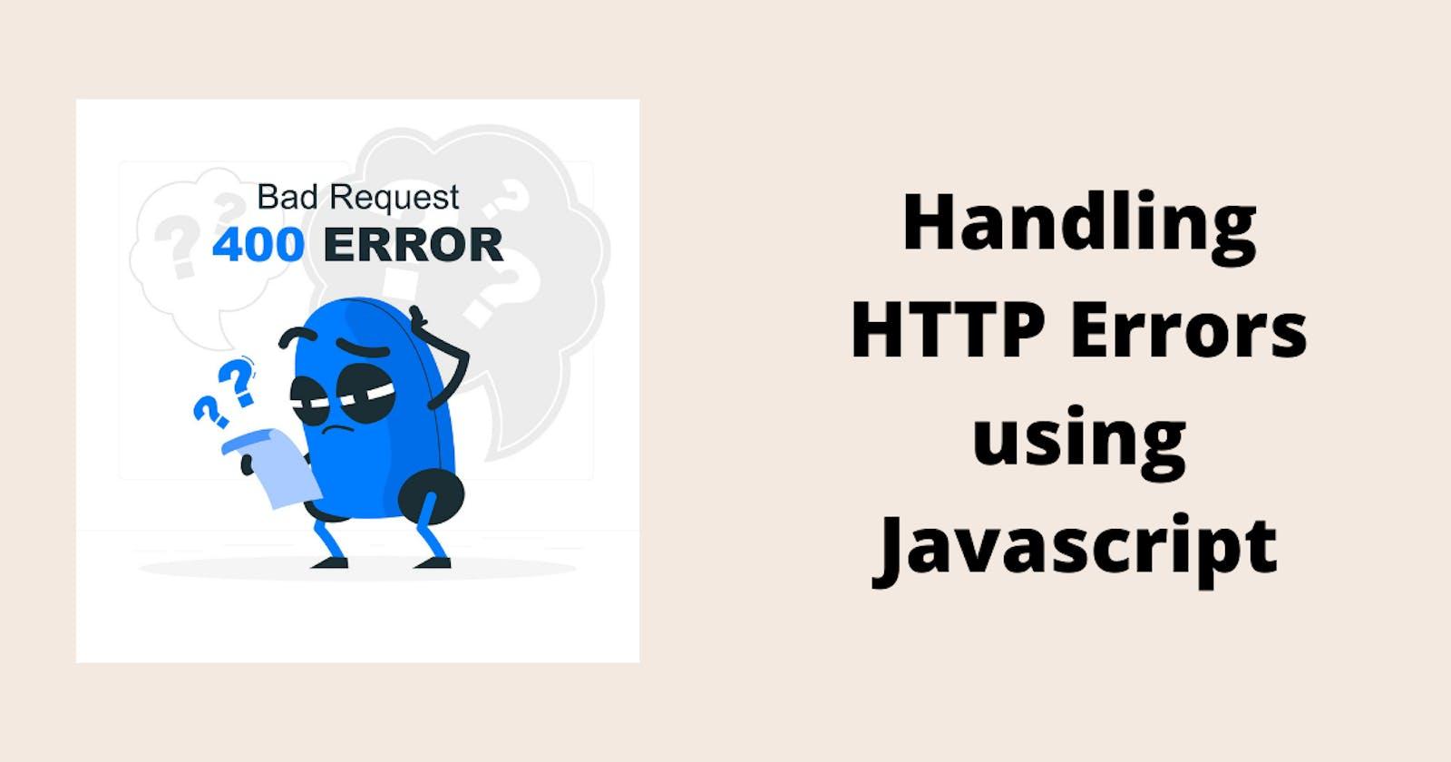 Handling HTTP Errors using Javascript